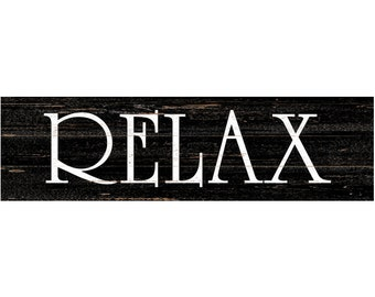 Relax Wall Sign- Black Relax Sign- Relax Sign