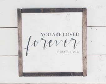 You Are Loved Forever. Romans Bible Verse, Nursery Decor, Kids Room Decor, Baptism Gift, Baby Gift