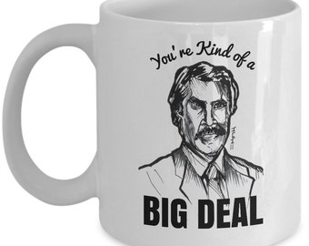 Ron kind of a big deal gift mug for him/her - Funny anchorman old school art coffee cup