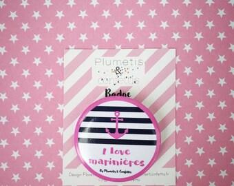 "Badge ""I love marinières"""