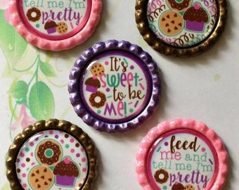 Sweet to be Me - Cookies & Donuts - Cupcake -  Finished Bottle Caps - Hand Painted Bottle Cap - Custom Color Bottle Cap