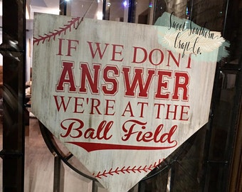 If We Don't Answer We Are At The Ballfield*** Door Hanging Hand painted Sign 15X15, Baseball, Softball, Wreath, Home Decor, Home Plate