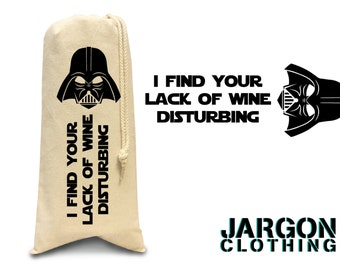 I Find Your Lack Of Wine Disturbing
