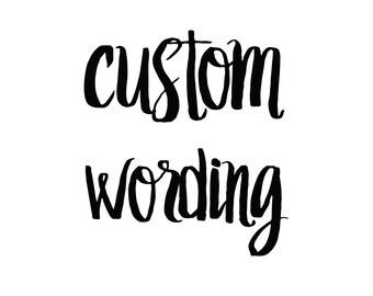 Custom Wording