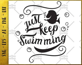 Just Keep Swimming SVG Finding Nemo / Disney / design cut cuttable cutting files Cricut Silhouette / Instant Download vector SVG png eps dxf