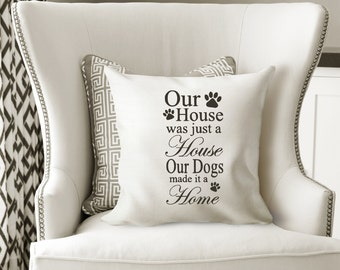 Our House was just a house is pillow cover