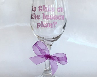 End Of The Year Teacher Gift, Teacher Appreciation Gift, Teacher Wine Glasses, Wine Glasses, Personalized Wine Glasses,