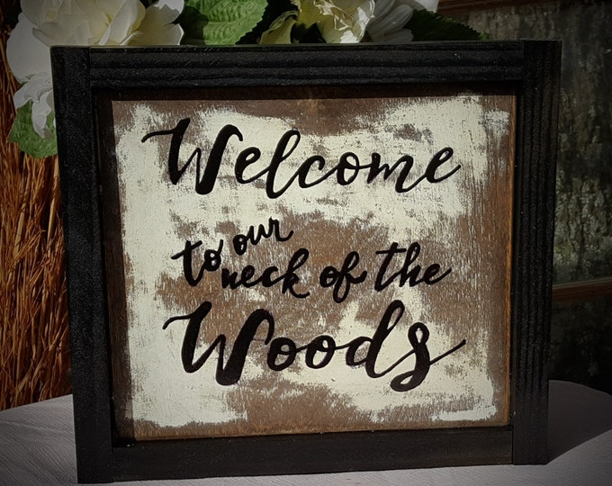 Wood Sign, Country Sign, Rustic Sign, Welcome Sign, Neck of the Woods, Welcome, Woods, Cabin Decor, Wooden Sign, Wall Hanging, Rustic Decor