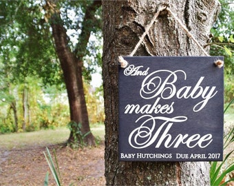 And Baby Makes Three Maternity Photo Prop, Baby Shower Decor. PERSONALIZED. Solid Wood, Hand Painted - Custom Made - Options Available!!