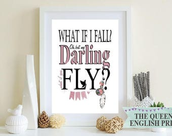 Motivational Quote Print, Inspirational Quote Print, What If I Fall, What If You Fly, Downloadable Print, Print For the Office