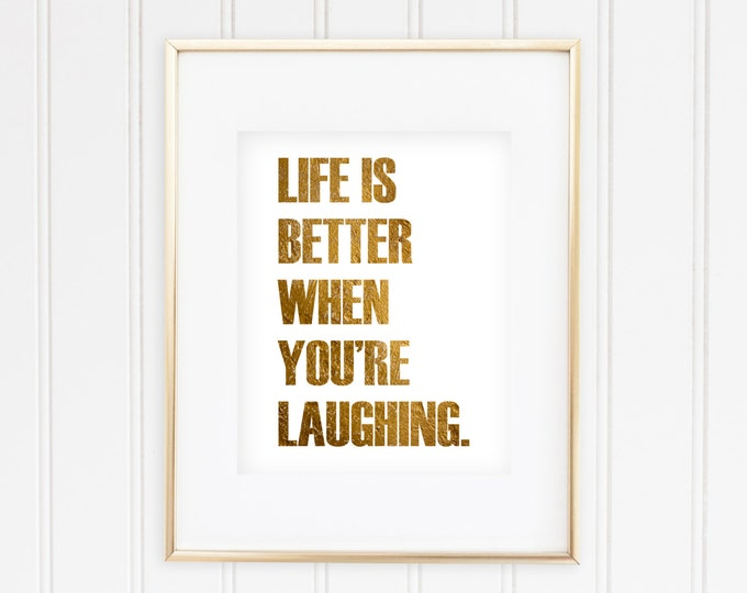 Life is Better when You're Laughing - Real Foil