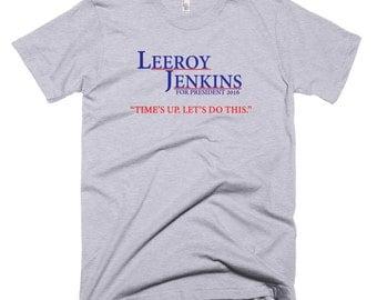 Men's Leeroy Jenkins for President 2016 T-Shirt