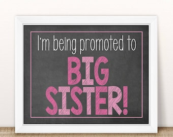 I'm being promoted to Big Sister, PRINTABLE Pregnancy Announcement, Big Sister to Be,  Baby Chalkboard Photo Prop, Second Baby Announcement