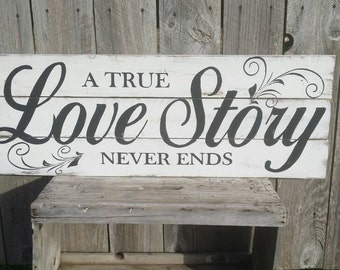 A True Love Story Never Ends Rustic Wall Art, Wood Decor Sign