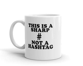 Funny 11 oz Coffee Mug:  This Is A Sharp # Not A Hashtag