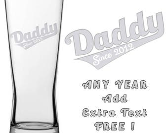 DADDY SINCE ... Fathers Day Engraved Designer Pint Beer Glass