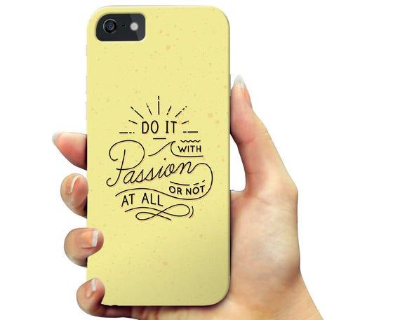 Quote iPhone 7 Case, Slim iPhone 6s Case, Passion Phone Case, Quote Galaxy Note Case, Text Galaxy S6 Case
