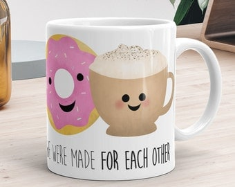 We Were Made For Each Other - Ceramic Mug 11oz or 15oz - Funny Donut And Latte Mug Couple Happy Valentines Day Gift Mug Coffee Lover Gifts