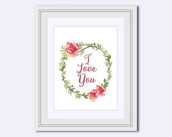 I Love You print - wife wall art - rose wreath print - Valentines Day print - Engagement print - wife print - love wall art - Wall Art Print