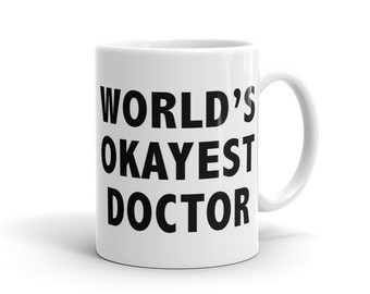 Gift Idea for Doctor Worlds Okayest Doctor mug, gift for doctor gift, funy doctor mug, birthday gift idea for him, Gift for dad #1152