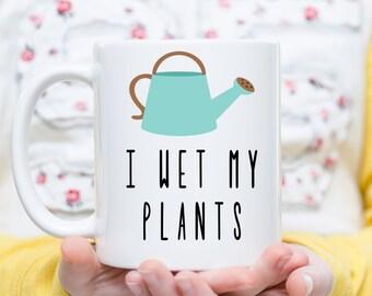 I Wet My Plants, Garden Humor, Gardening Mug, Gardening Gift, Gift for Gardener, Present for Gardener, Gardener Mug, Gardening Puns