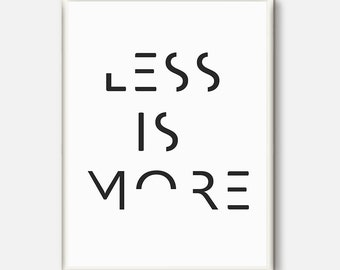 Less Is More, Quote print, inspirational print, wall decor, minimalistic art, minimalist print, inspirational quote, motivational quote