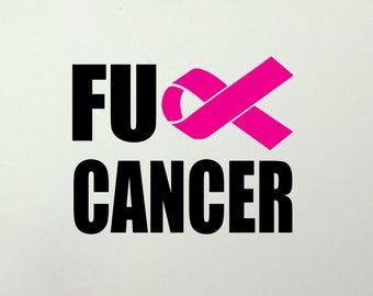 Fuck Cancer / Cancer ribbon die cut vinyl decal sticker / vinyl decals for cars, laptops, mugs and more