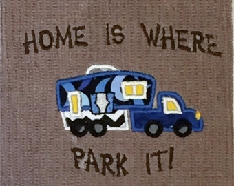Fifth Wheel Camp Trailer Appliqued Hanging Towel-Home is Where You Park It