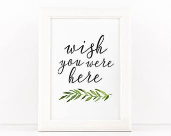 Printable wish you were here sign, Printable wedding sign,  Memory sign, Green watercolor leaves, Green wedding decor, DIY wedding sign