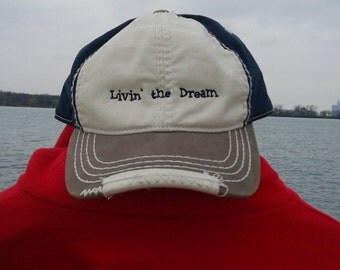 Livin' the Dream  DISTRESSED BALL CAP   Free Shipping to u.s.a.