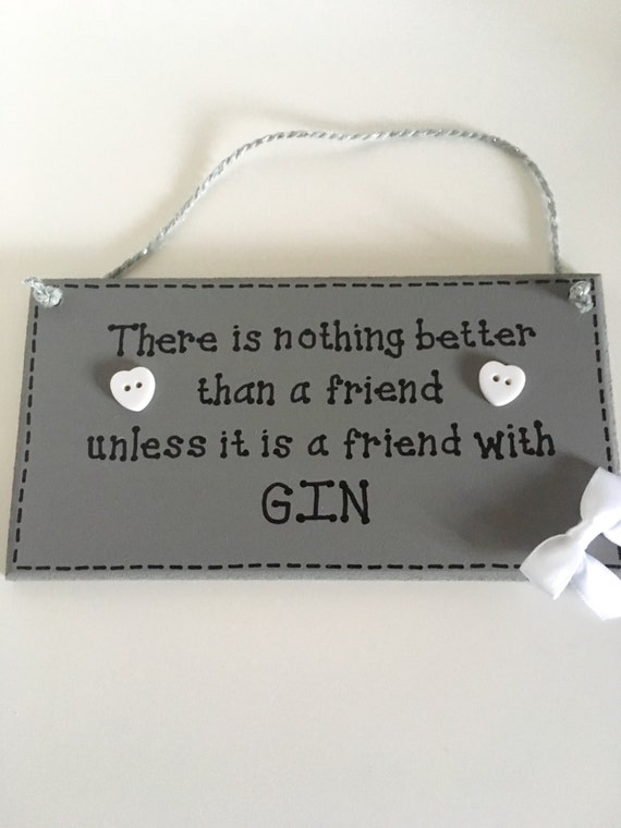 Friend Quote Plaque : Friends gin quote plaque hand painted friendship sign best