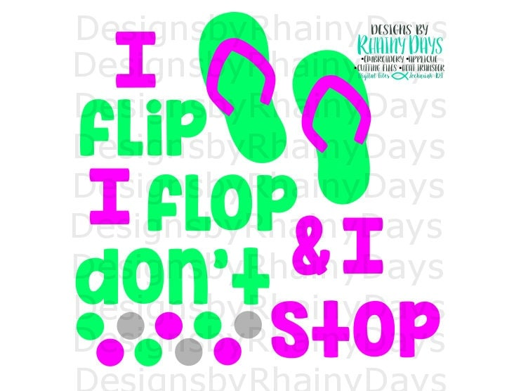 Buy 3 get 1 free! I flip I flop and I don't stop cutting file, SVG, DXF, png, flip flop design, beach, lake, summer, girl design
