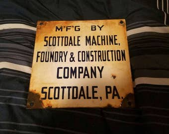 Mfg by scottdale machine foundry & construction company Scottdale pa porcelain sign