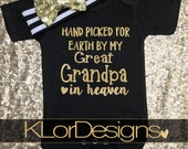 Hand Picked for Earth by my Great Grandpa in Heaven, great grandpa heaven,baby girl outfit, sent from heaven