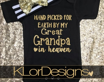 Hand Picked for Earth by my Great Grandpa in Heaven, Baby Girl outfit, great grandpa heaven, sent from heaven