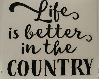 LIfe Is Better In The Country Vinyl Decal Sticker//Yeti Decal/Yeti Sticker/Car Decal/Laptop Decal/Macbook Decal