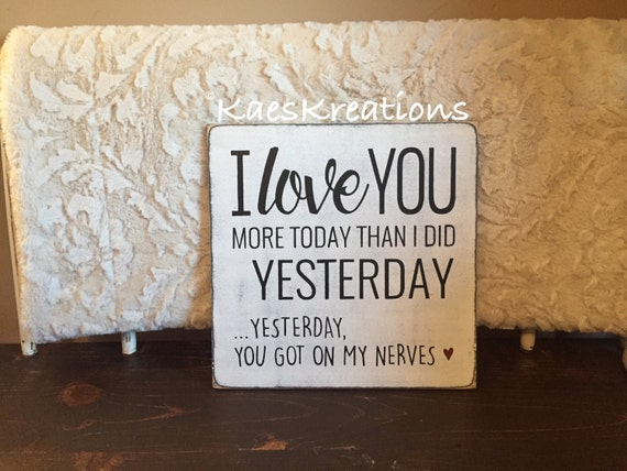 I Love You More Today Than Yesterday: I Love You More Today Than Yesterday.. Yesterday You Got On My