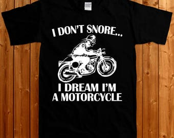 I Don't Snore I Dream I'm a Motorcycle t-shirt, funny tshirt , funny father day tshirt , dad birthday , snoring ,  gift, funny gift SM-00174