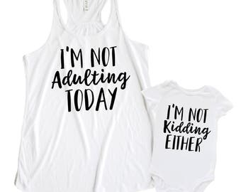 Mommy and Me Matching Shirts, I'm Not Adulting Today, Adulting, Mom and Baby Shirts, Matching Mother Daughter Top, Mom and Son Matching Top