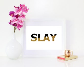 DIGITAL DOWNLOAD, SLAY, Slay Wall Decor, Slay Art