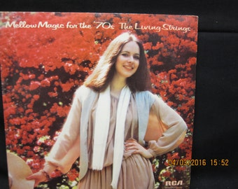 Mellow Magic for the 70s The Living Strings - RCA Records 1978