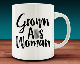 Grown A** Woman Mug (W7)