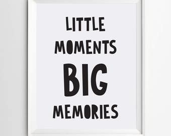 Little moments Big Memories - baby boy nursery - Digital print - printable wall art decor - kids room art - nursery quote - black and white