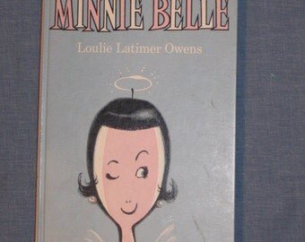 Vintage Children's Book Minnie Belle by Loulie Latimer Owens 1956 Boardman Press Nashville, Tennessee