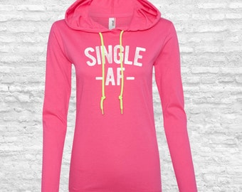 Single AF Hoodie - Funny Singles Awareness, Anti Valentine's Day Women's Long Sleeve T-Shirt Hoodie