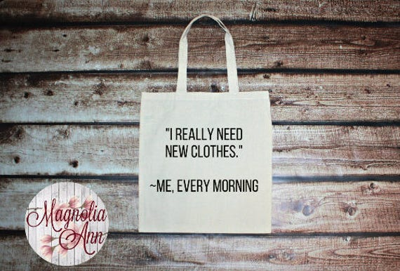 I Really Need New Clothes-Me, Every Morning, Shopaholic, Shopping, Canvas Tote Bag in 7 Colors, Handbag, Purse