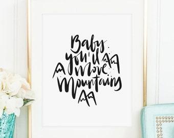 Poster, Print, Wallart, Fine Art-Print, Typography Art, Kunstdrucke: Baby you'll move mountains