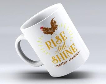Rise and Shine Mother Cluckers, Rooster Mug, Chicken Mug,Bird Coffee Mug, Coffee Mugs, Cute Coffee Mug, Funny Coffee Mug