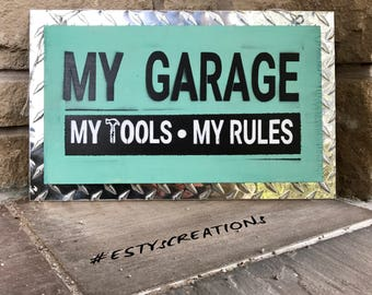 My garage sign, my rules sign my tools sign, garage sign, gift for him, workshop sign, one of a kind gifts, Father's Day gift handy guy sign