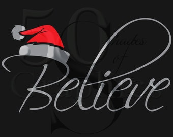 Believe Santa Hat Digital Download, Zip File with Svg, Eps, Jpeg, Png and PDF Versions